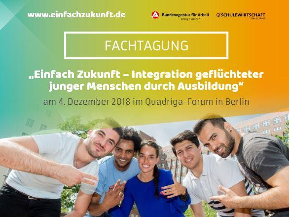 """""""Einfach Zukunft – Integration geflüchteter junger Menschen durch Ausbildung"""" am 4. Dezember 2018 in Berlin"""