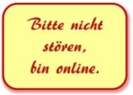 Bitte nicht stören, bin online