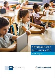 Schulpolitische Leitlinien 2019 - Junge Menschen auf die Arbeitswelt vorbereiten!