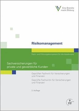 Literaturtipp: Risikomanagement - Sachversicherungen für private und gewerbliche Kunden
