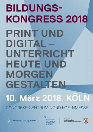 """10. März 2018 in Köln: Kongress für LehrerInnen: """"Print und digital – Unterricht heute und morgen gestalten"""""""