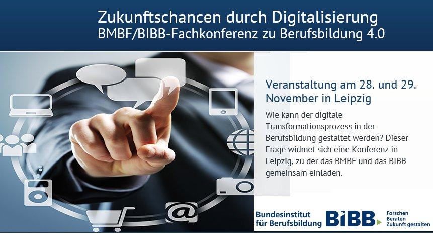 """""""Zukunftschancen durch Digitalisierung"""" – eine Fachkonferenz von BMBF und BIBB"""